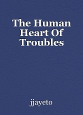 The Human Heart Of Troubles
