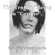 The Truth of Being a ''Genius''.