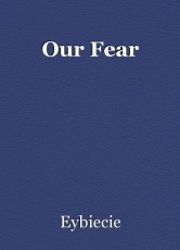 Our Fear