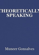 THEORETICALLY SPEAKING