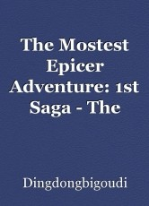 The Mostest Epicer Adventure: 1st Saga - The Seven Orbs
