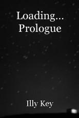 Loading... Prologue