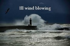 Ill wind blowing
