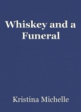 Whiskey and a Funeral