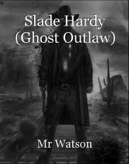 Slade Hardy (Ghost Outlaw)