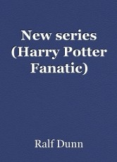 New series (Harry Potter Fanatic)