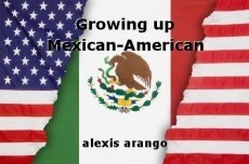Growing up Mexican-American