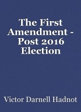 The First Amendment - Post 2016 Election