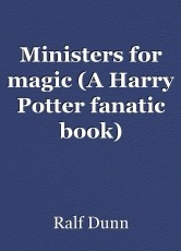 Ministers for magic (A Harry Potter fanatic book)