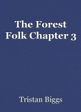 The Forest Folk Chapter 3