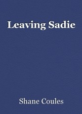 Leaving Sadie