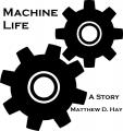 Machine Life
