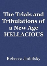 The Trials and Tribulations of a New Age HELLACIOUS Groupie