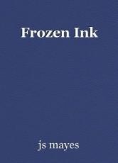 Frozen Ink
