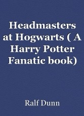 Headmasters at Hogwarts ( A Harry Potter Fanatic book)