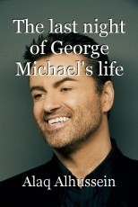 The last night of George Michael's life