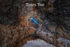 Tears Too
