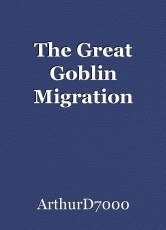 The Great Goblin Migration