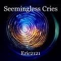 Seemingless Cries