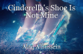 Cinderella's Shoe Is Not Mine