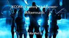 XCOM: Enemy Unknown- Aftermath