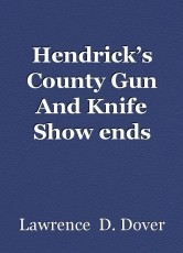 Hendrick's County Gun And Knife Show ends