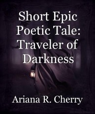 Short Epic Poetic Tale: Traveler of Darkness