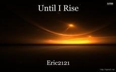 Until I Rise