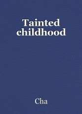 Tainted childhood