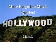 More Forgotten Movie Quotes!