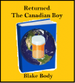 Returned. The Canadian Boy