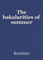 The bakalarities of summer