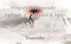 Project Dreamscade - Episode 3 - Mission 8.1902.
