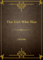 The Girl Who Was