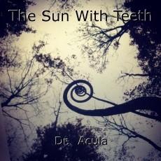 The Sun With Teeth