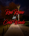 Red Roses in Cold Winds