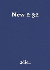 New 2 32