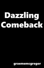 Dazzling Comeback