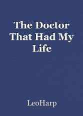 The Doctor That Had My Life