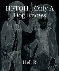 HFTOH - Only A Dog Knows