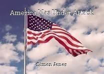 America Was Under Attack