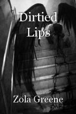Dirtied Lips