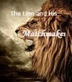 The Lion and His Matchmaker