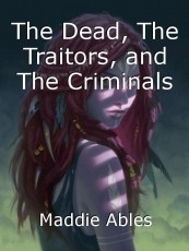 The Dead, The Traitors, and The Criminals