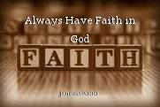 Always Have Faith in God