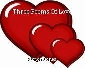 Three Poems Of Love