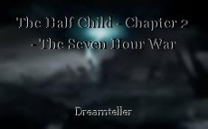 The Half Child - Chapter 2 - The Seven Hour War