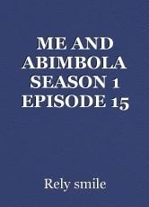 ME AND ABIMBOLA SEASON 1 EPISODE 15