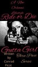 Ride or Die Gutta Girl - Three part series