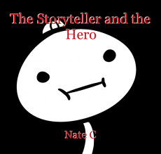 The Storyteller and the Hero